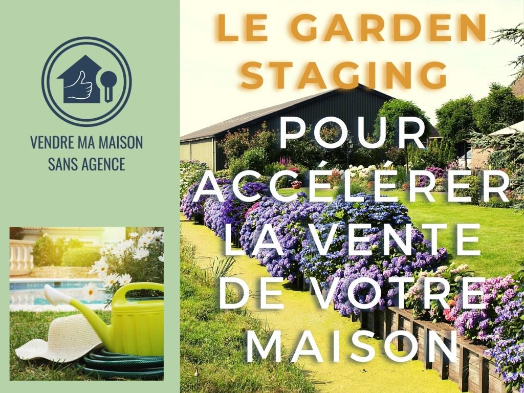 LE GARDEN STAGING POUR ACCÉLÉRER LA VENTE DE VOTRE MAISON (1)