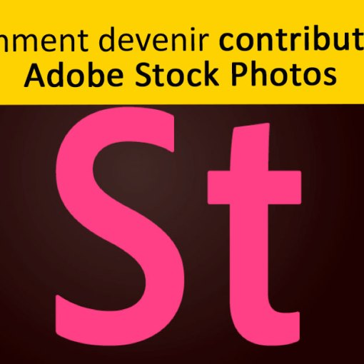 Comment devenir contributeur Adobe Stock Photos
