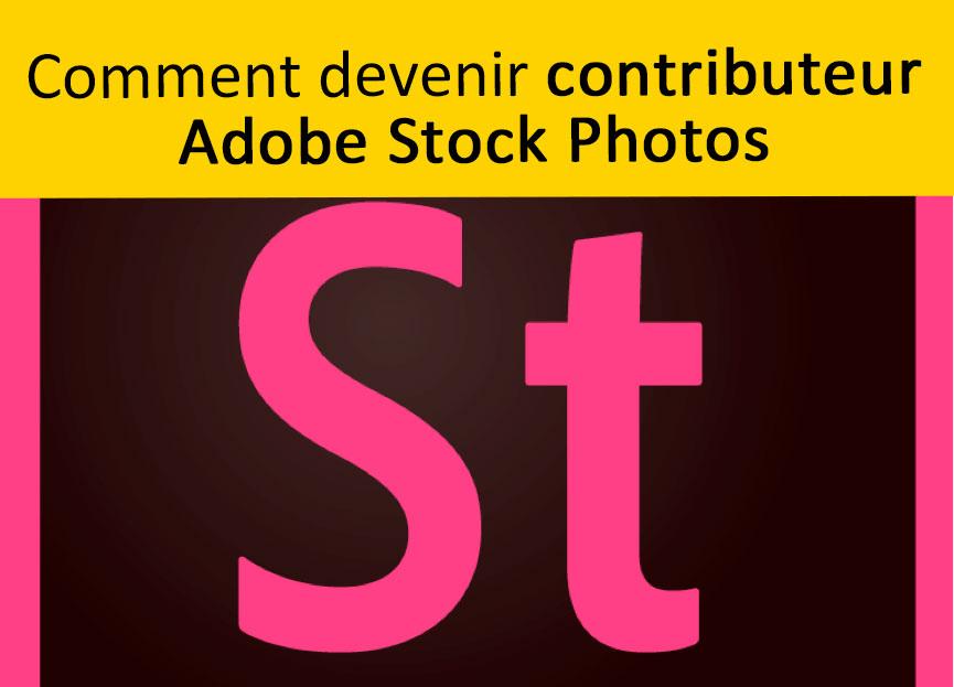 Comment devenir contributeur Adobe Stock Photos