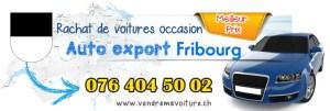 Rachat de véhicules occasions pour export à Fribourg