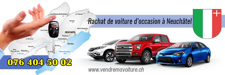Rachat de voiture d'occasion à Neuchâtel