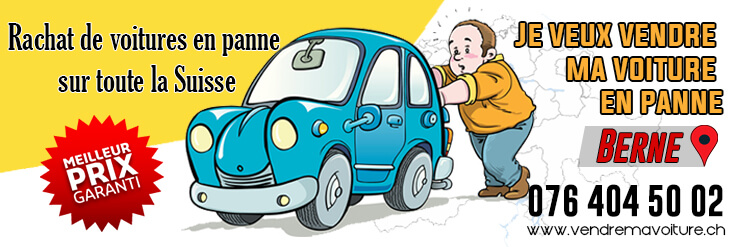 Rachat de voiture en panne à Berne