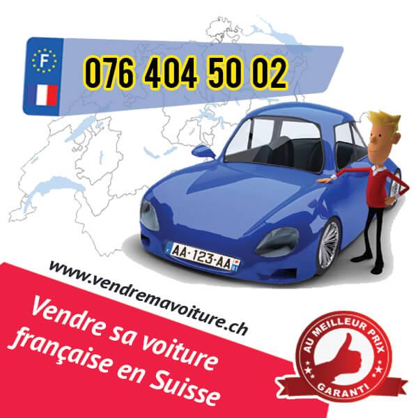 vendre sa voiture immatriculation en france en suisse - vendre ma