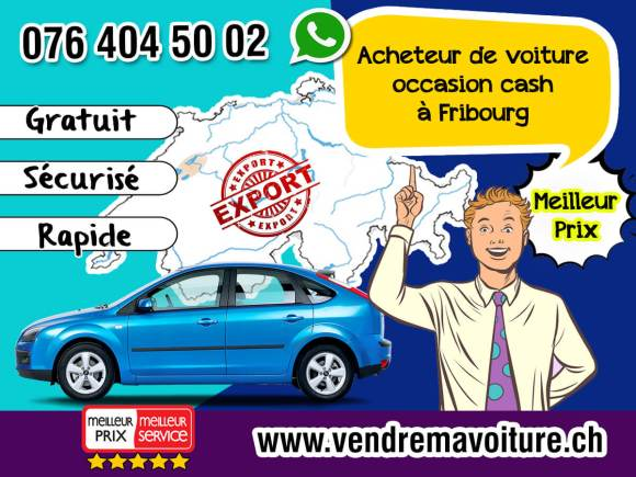 Acheteur de voiture occasion cash à Fribourg pour l'exportation