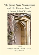 """""""His Words Were Nourishment and His Counsel Food"""" A Festschrift for David W. Holton, Ed: Efrosini Camatsos, Tassos A. Kaplanis, Jocelyn Pye, Cambridge Scholars Publishing, 2014"""