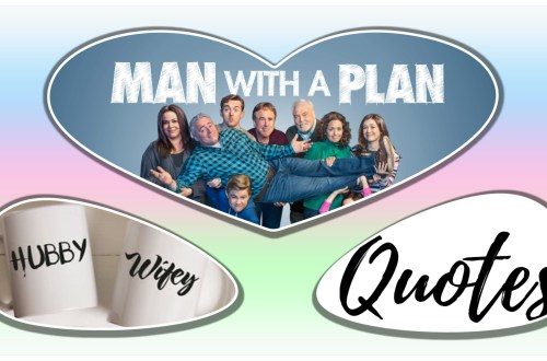 Man with a Plan TV Show - Husband quotes for Wife