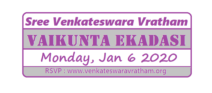 Sree Venkateswara Vratham in Morrisville, NC on Vaikunta Ekadashi (most auspicious day of the year), Mon, Jan 6 2020 – 10:30 AM to 1:00 PM Eastern Time