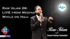Raw Islam 26: LIVE from Medina while on Hajj