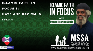 Islamic Faith in Focus 3: Hate and Racism in Islam