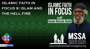 Islamic Faith in Focus 9: Islam and The Hell Fire