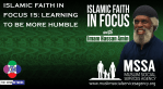 Islamic Faith in Focus 15: Learning to Be More Humble