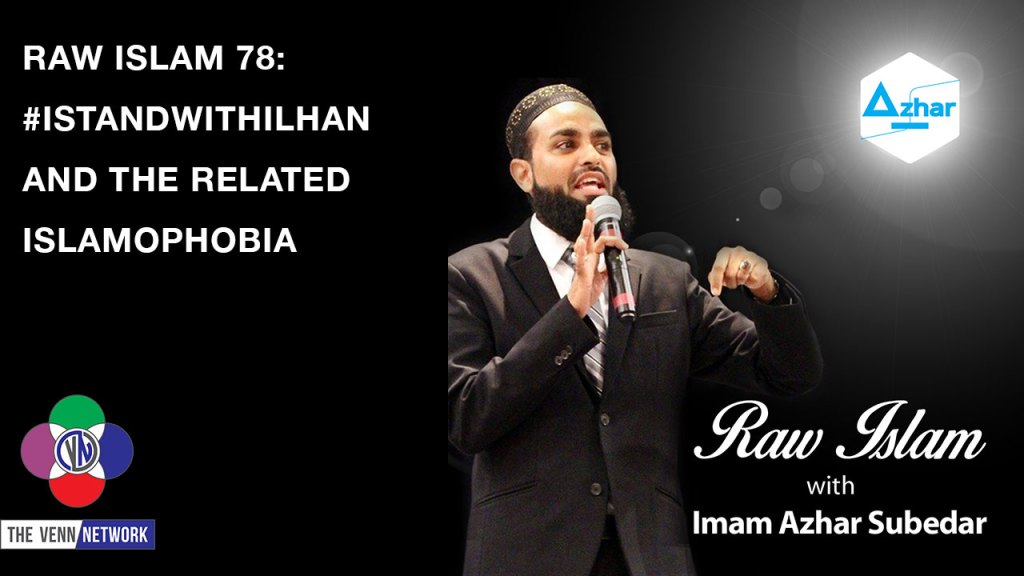 On this Raw Islam Podcast Imam Azhar address the issues surrounding the hashtag #ISt<script data-recalc-dims=