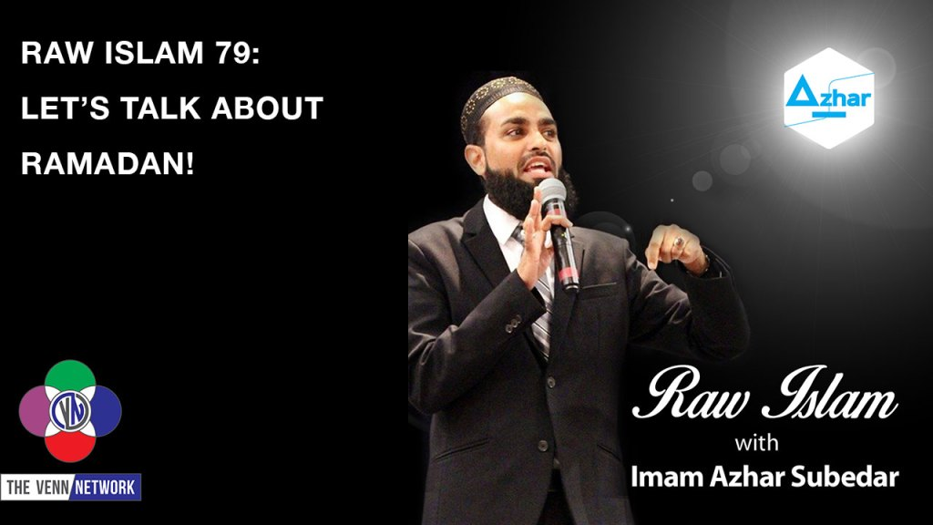 On this episode of the Raw Islam Podcast with Imam Azhar the guys sit down to talk about the real Ramadan <script data-recalc-dims=