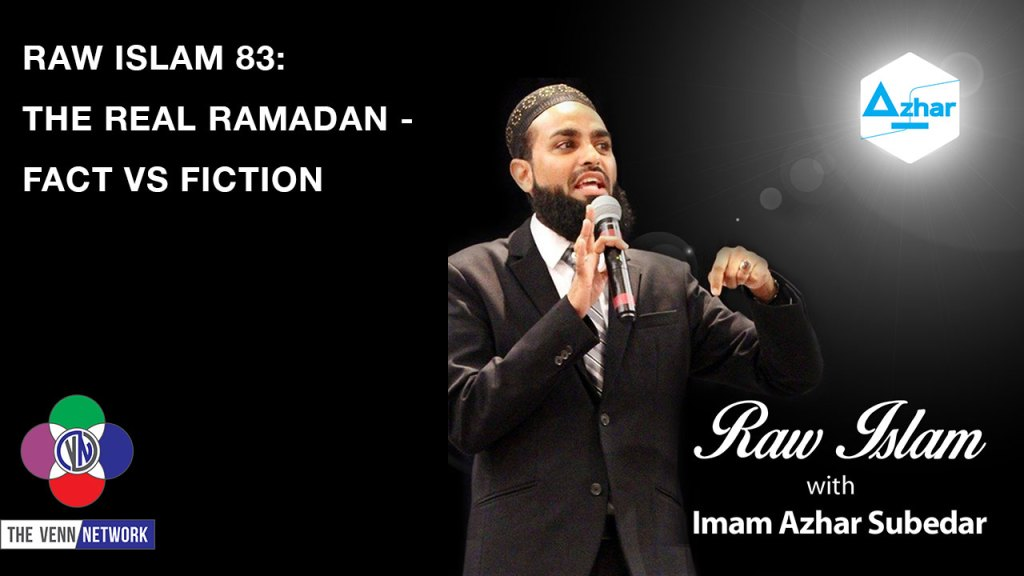 On this episode of the Raw Islam Podcast Imam Azhar talks about the real Ramadan, what it really means to Muslims <script data-recalc-dims=
