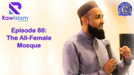 Raw Islam 86: The All-Female Mosque