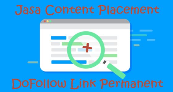 Jasa Content Placement + DoFollow Link Permanent
