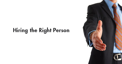 The Importance of Hiring the Right Person
