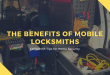 The Benefits of Mobile Locksmiths – Locksmith Tips for Home Security