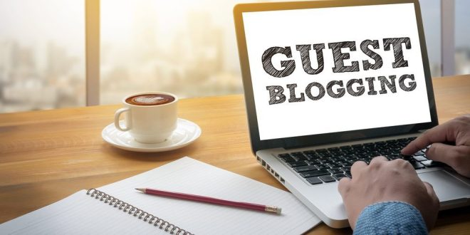 Do You Know About Guest Posting?  A ROI Driven Digital Marketing Strategy
