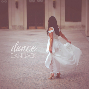 "Nashville Songstress Dani Jack Releases Touching New Single ""Dance"""