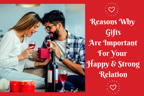 Reasons why gifts are important for your happy relation - Withlovenregards flower