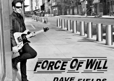 "PREMIERE: Dave Fields Releases New Single ""Force of Will"""