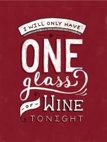 Vou tomar só uma taça de vinho hoje