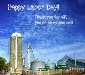 Happy Labor Day! Thank you Farmers!