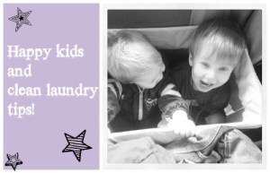Clean laundry, happy kids, tips!