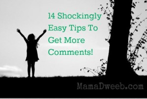 14 Shockingly Easy Tips To Get More Blog Comments
