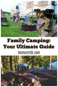 Planning Your Family Camping Vacation: The Ultimate Guide