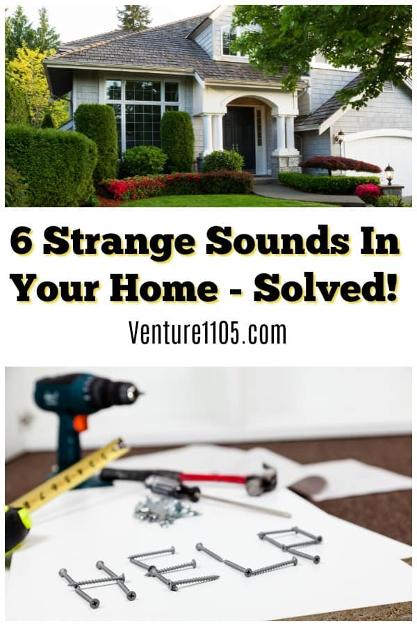 6 Strange sounds in your home solved