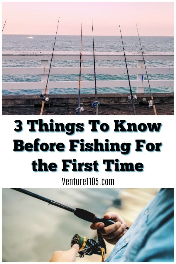 3 Things to know before fishing for the first time