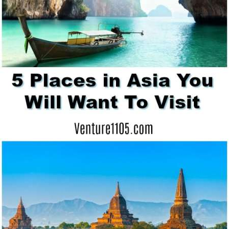 5 Places in Asia You Want to Visit Next