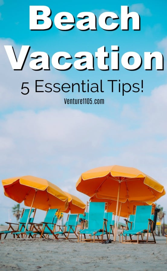 Beach Vacation - 5 Essential Tips