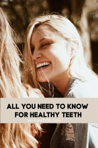 Oral Health Care: You're Go-To Guide To Keeping Your Teeth Healthy
