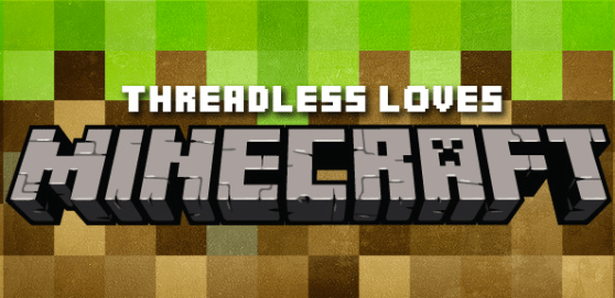 threadless loves minecraft