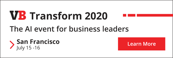 VB TRansform 2020: The AI event for managers. San Francisco July 15-16