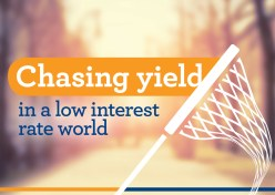 Chasing yield in a low interest rate world