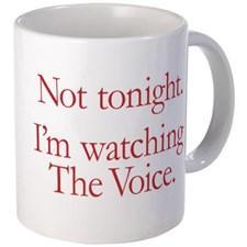 not_tonight_im_watching_the_voice_mug
