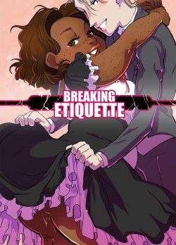 Breaking Etiquette – Dsan