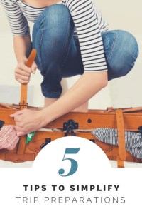 Pinterest Image for 5 Tips To Simplify Trip Preparations