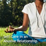 Self-Care Activities for Domestic Abuse Survivors to Help You Feel Better Fast