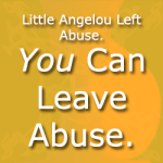 Little Angelou's Story – Leaving Abuse