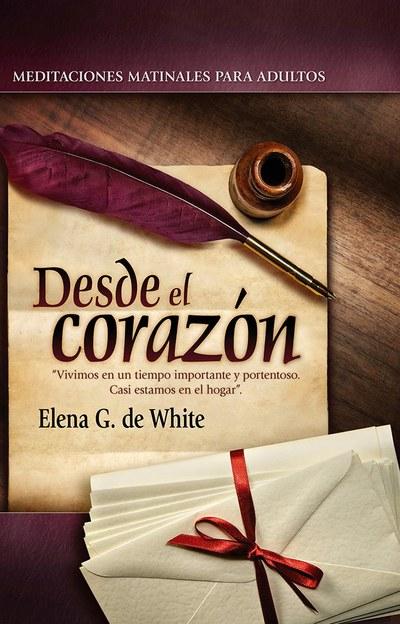 Desde el Corazon - Elena G. White (Matutina)