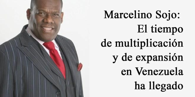 Marcelino Sojo: El tiempo de multiplicación y de expansión en Venezuela ha llegado
