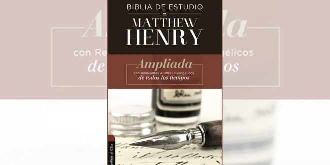 CLIE acaba de lanzar la Biblia de Estudio Matthew Henry Ampliada