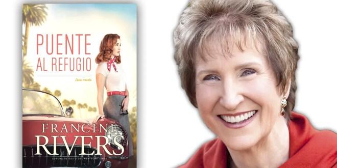 """Tyndale publicó """"Puente al refugio"""", otra novela de Francine Rivers"""