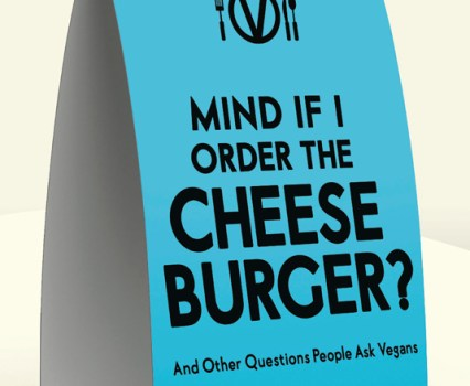 Review of Mind If I order the Cheeseburger and Other Questions People Ask Vegans