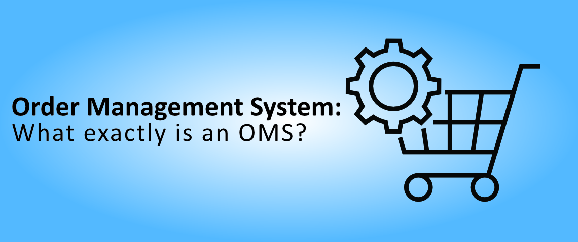 Order Management System: What exactly is an OMS?